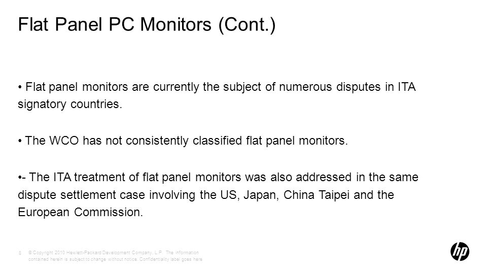 Flat Panel PC Monitors (Cont.) Flat panel monitors are currently the subject of numerous disputes in ITA signatory countries.