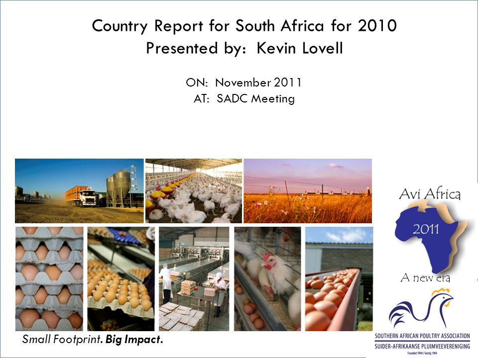 Country Report for South Africa for 2010 Presented by: Kevin Lovell ON: November 2011 AT: SADC Meeting Small Footprint.