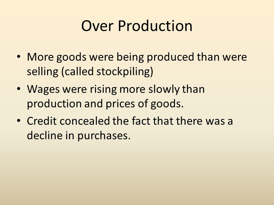 Unequal Distribution of Income If farmers had received better prices and workers had received higher wages the American people would have been able to purchase the surplus