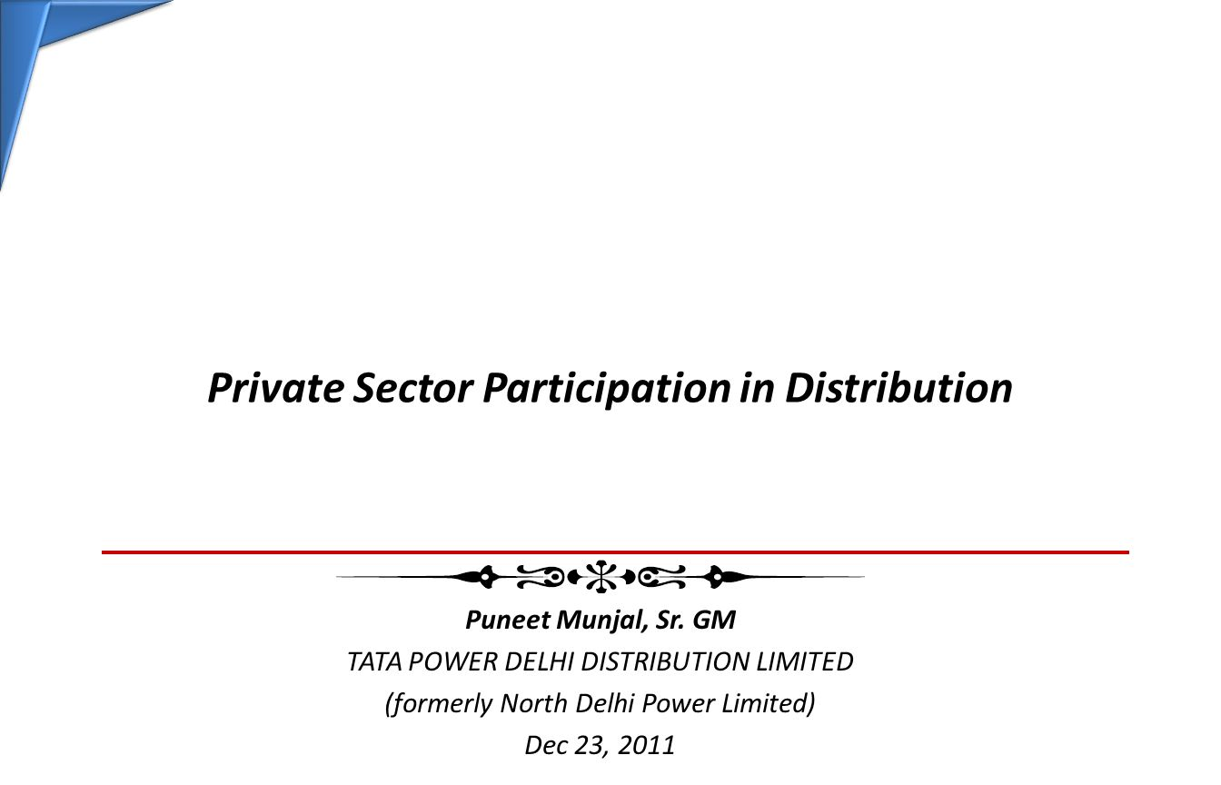 Private Sector Participation in Distribution Puneet Munjal, Sr.