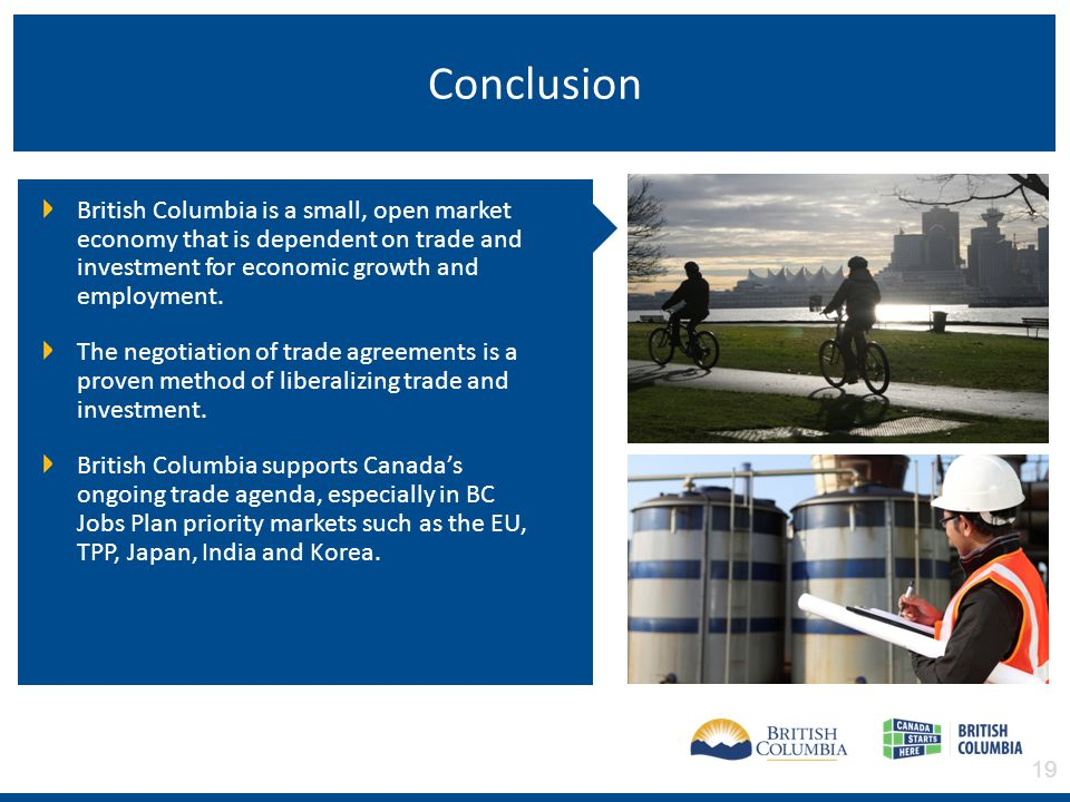 British Columbia is a small, open market economy that is dependent on trade and investment for economic growth and employment.
