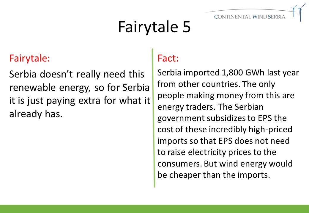 Fairytale 6 Fairytale: Serbia can build renewable power but export the power to EU countries, saving the Serbian consumer the cost of buying it.