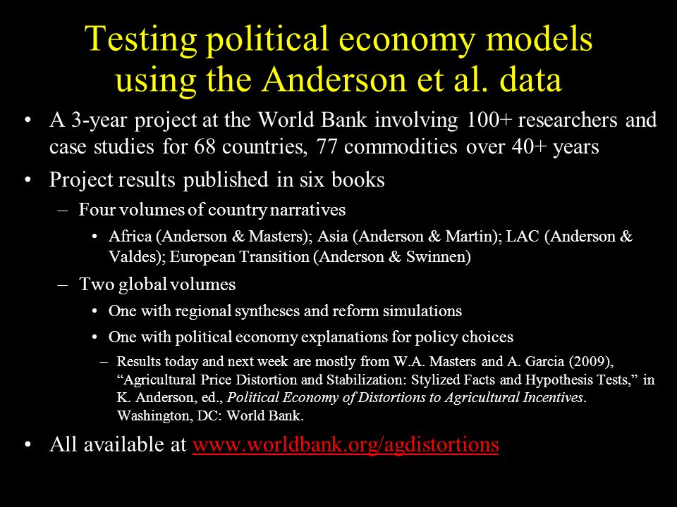 Testing political economy models using the Anderson et al. data A 3-year project at the World Bank involving 100+ researchers and case studies for 68