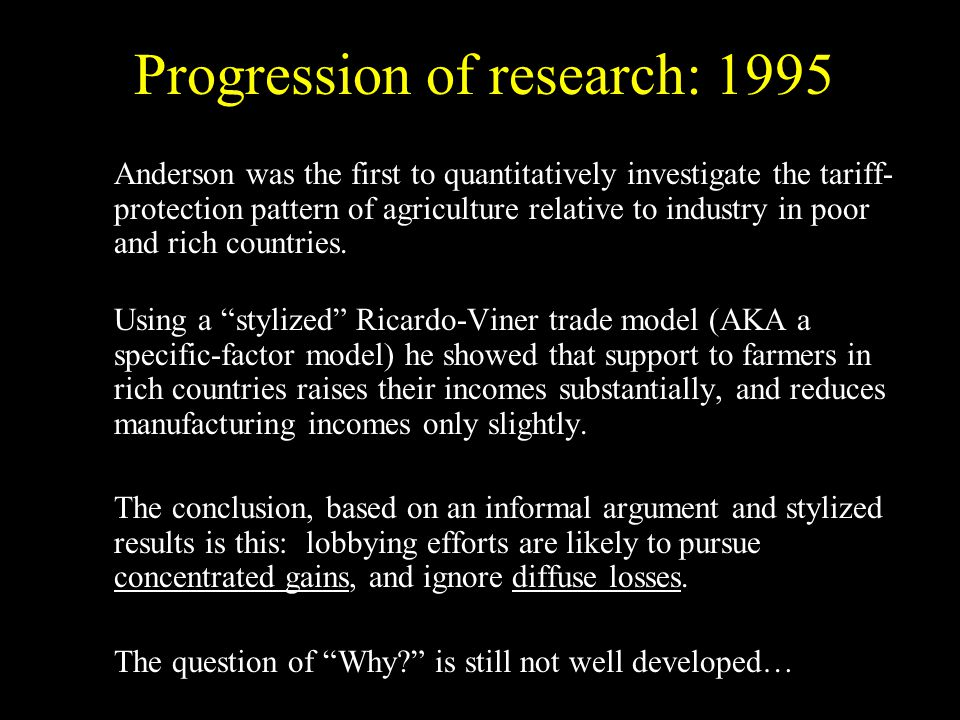 Anderson was the first to quantitatively investigate the tariff- protection pattern of agriculture relative to industry in poor and rich countries.