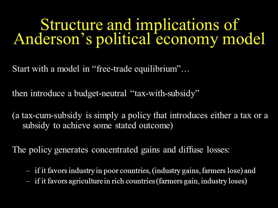 Structure and implications of Andersons political economy model Start with a model in free-trade equilibrium… then introduce a budget-neutral tax-with