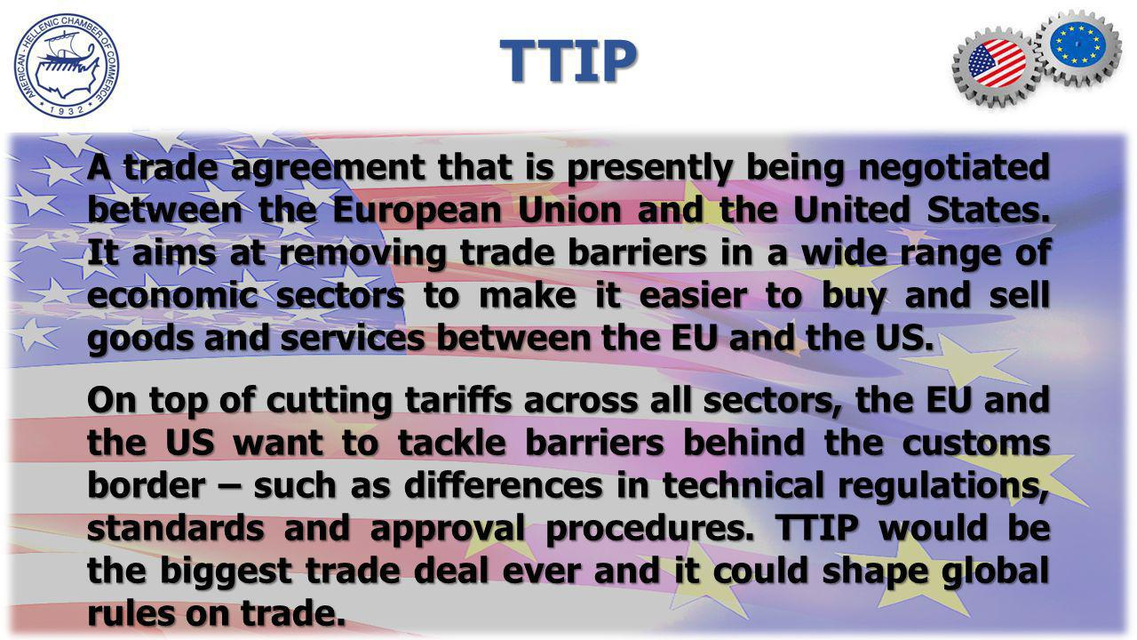 T TIP A trade agreement that is presently being negotiated between the European Union and the United States.