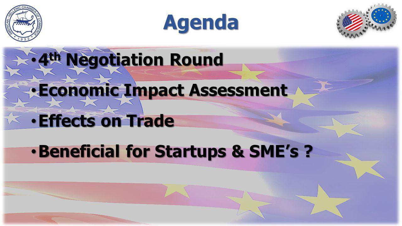 Agenda 4 th Negotiation Round 4 th Negotiation Round Economic Impact Assessment Economic Impact Assessment Effects on Trade Effects on Trade Beneficial for Startups & SMEs .