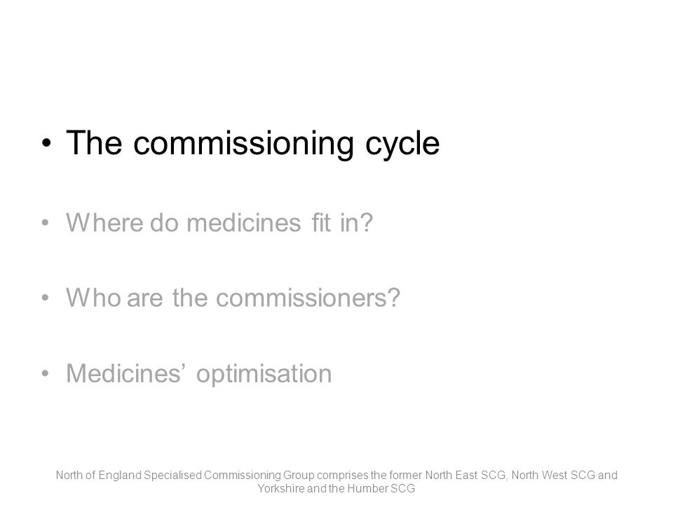 The commissioning cycle Where do medicines fit in.