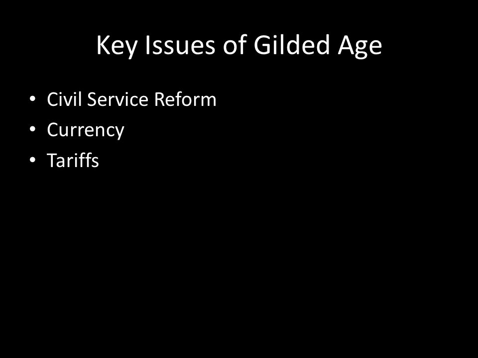 Key Issues of Gilded Age Civil Service Reform Currency Tariffs