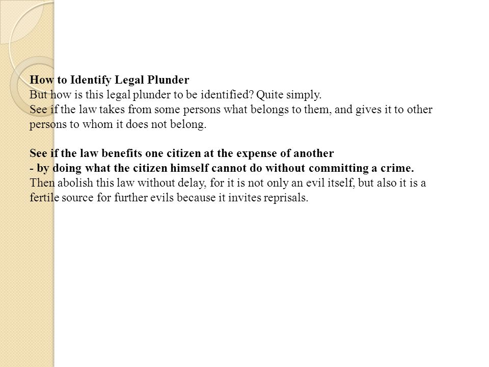 How to Identify Legal Plunder But how is this legal plunder to be identified.