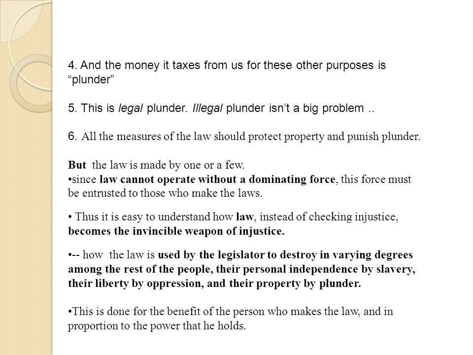 4. And the money it taxes from us for these other purposes is plunder 5.