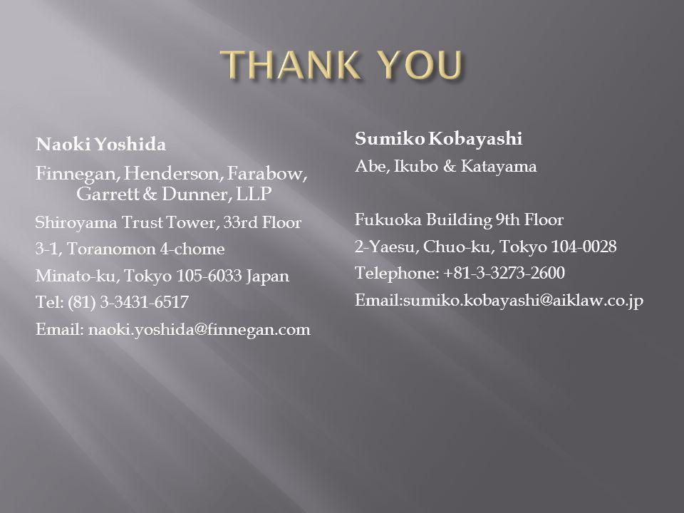 Naoki Yoshida Finnegan, Henderson, Farabow, Garrett & Dunner, LLP Shiroyama Trust Tower, 33rd Floor 3-1, Toranomon 4-chome Minato-ku, Tokyo 105-6033 Japan Tel: (81) 3-3431-6517 Email: naoki.yoshida@finnegan.com Sumiko Kobayashi Abe, Ikubo & Katayama Fukuoka Building 9th Floor 2-Yaesu, Chuo-ku, Tokyo 104-0028 Telephone: +81-3-3273-2600 Email:sumiko.kobayashi@aiklaw.co.jp