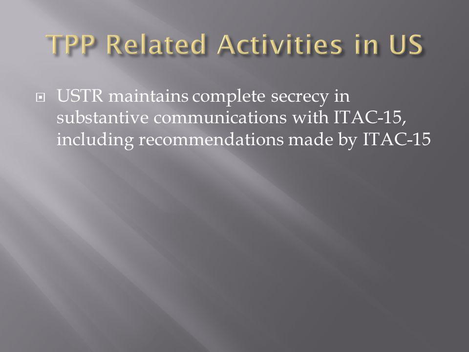 USTR maintains complete secrecy in substantive communications with ITAC-15, including recommendations made by ITAC-15