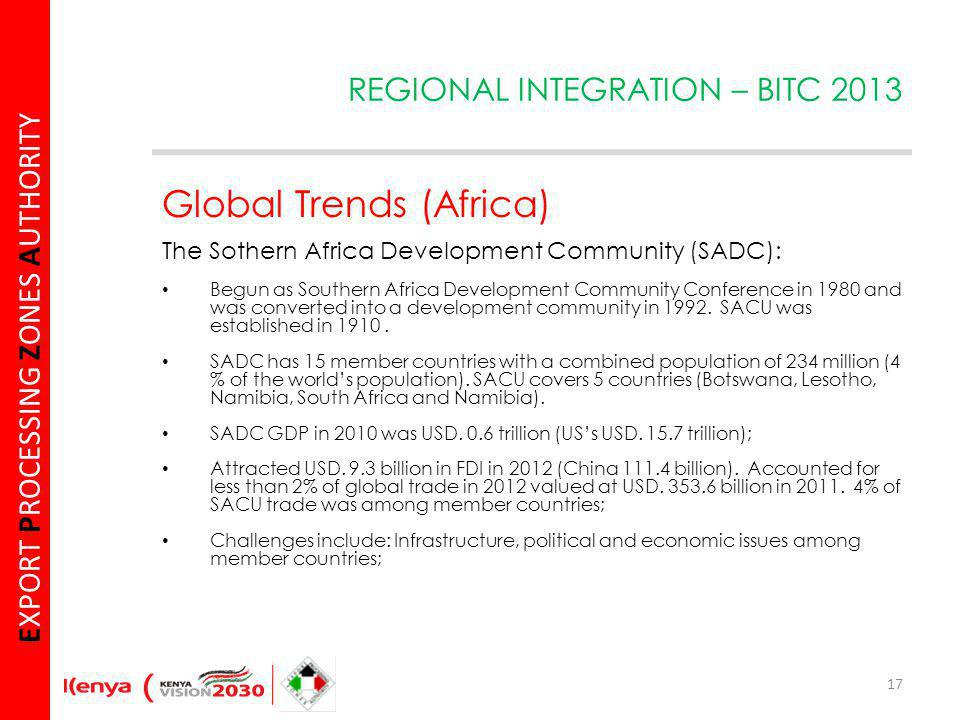 E XPORT P ROCESSING Z ONES A UTHORITY Global Trends (Africa) The Sothern Africa Development Community (SADC): Begun as Southern Africa Development Community Conference in 1980 and was converted into a development community in 1992.