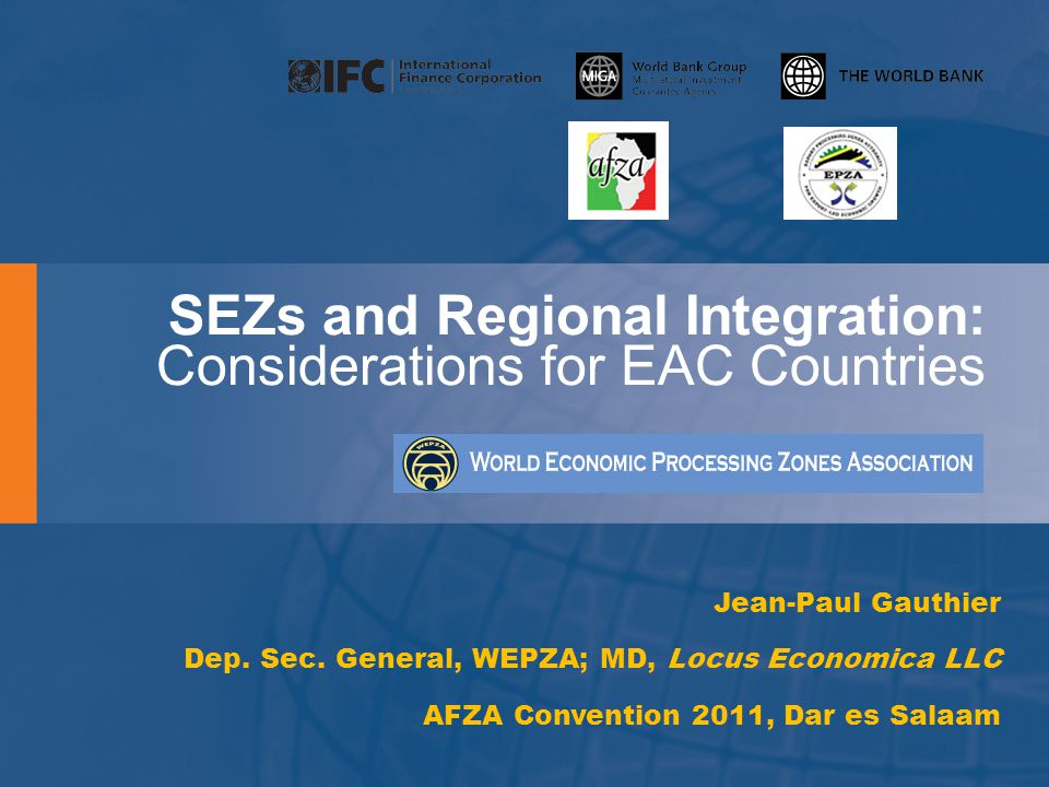 SEZs and Regional Integration: Considerations for EAC Countries Jean-Paul Gauthier Dep.