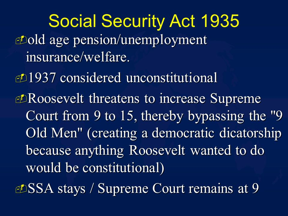 Social Security Act 1935 - old age pension/unemployment insurance/welfare.
