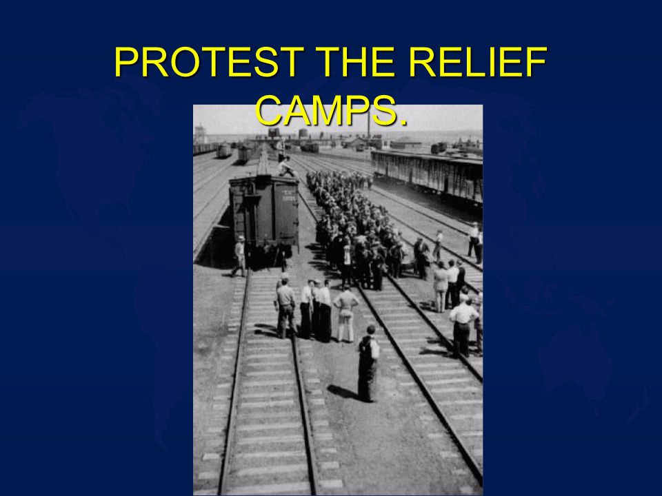 PROTEST THE RELIEF CAMPS.