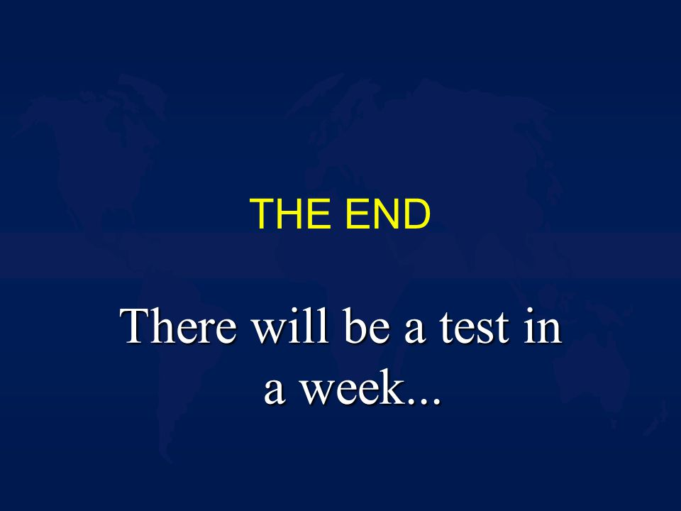 THE END There will be a test in a week...