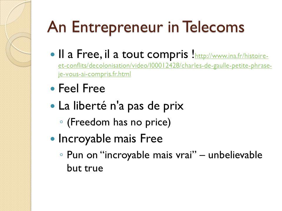 An Entrepreneur in Telecoms Il a Free, il a tout compris .