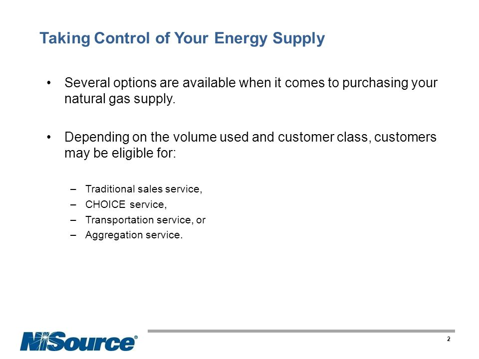 Natural Gas Supply Options Types of Traditional Sales Service –Small General Service (SGS) < 300 Mcf/yr.