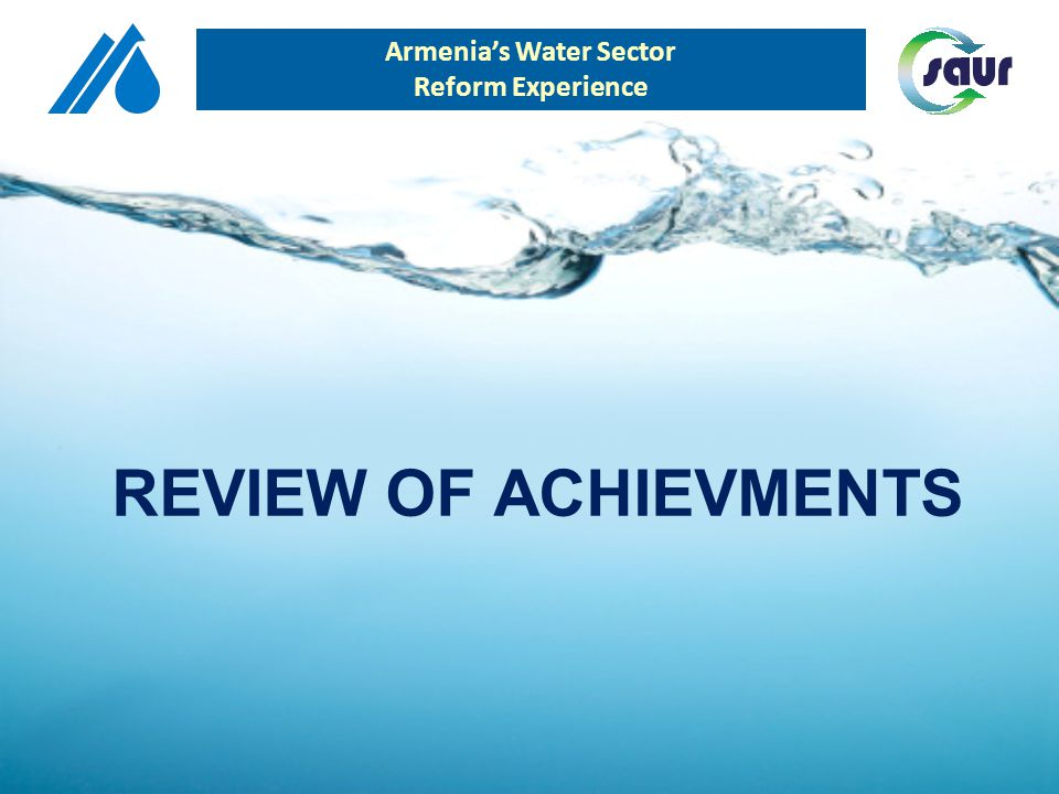 REVIEW OF ACHIEVMENTS Armenias Water Sector Reform Experience