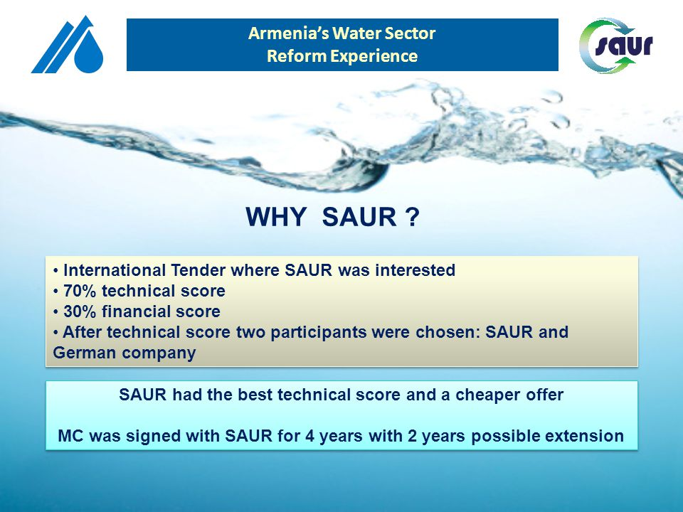 International Tender where SAUR was interested 70% technical score 30% financial score After technical score two participants were chosen: SAUR and Ge