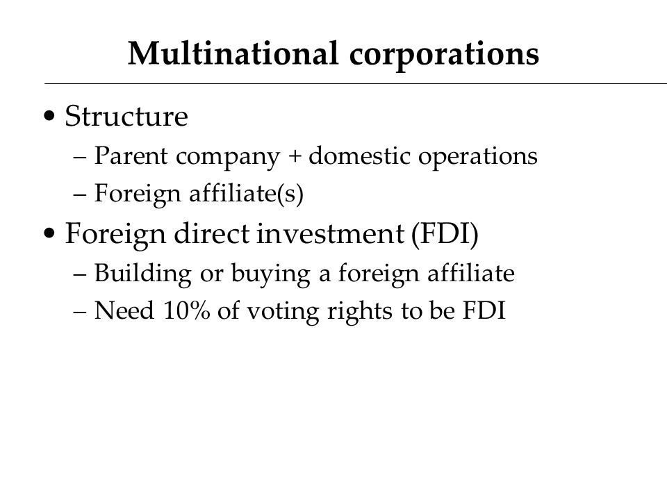 Why FDI.Why own foreign affiliates.