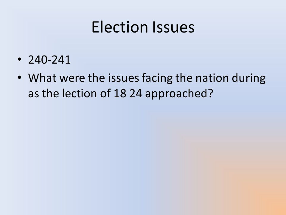Election issues continued One of the major issues facing society during this democratic period was the depression caused by the panic of 1819.