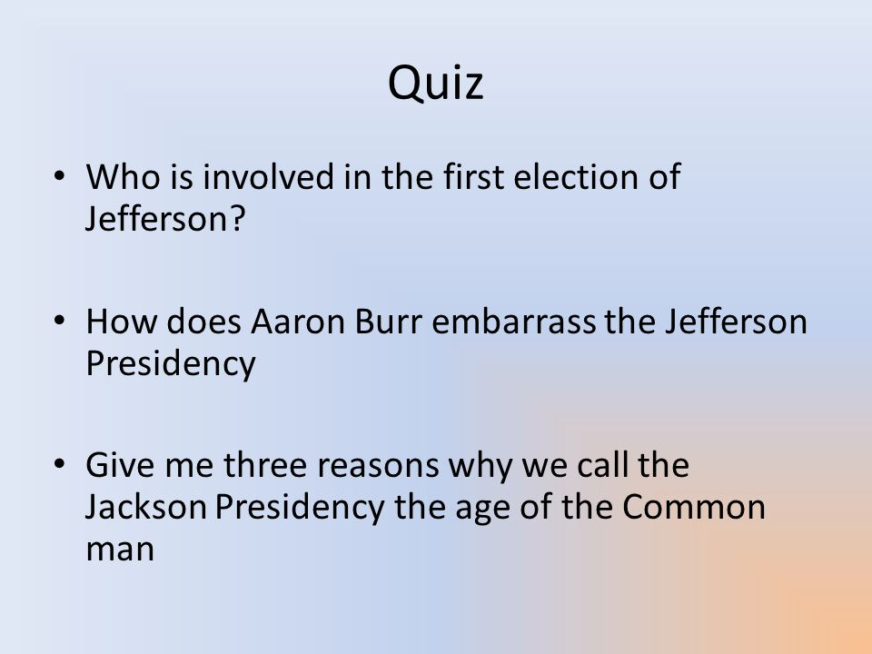 The Jackson Presidency What were some of the main issues that Jackson faced during his Presidency.