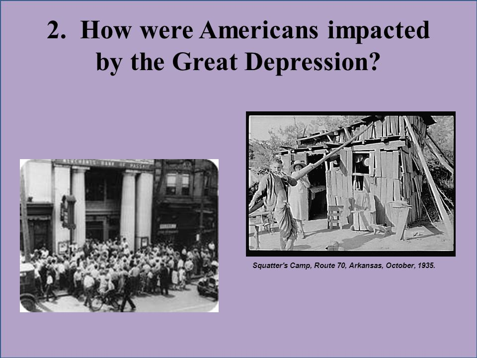 2. How were Americans impacted by the Great Depression.