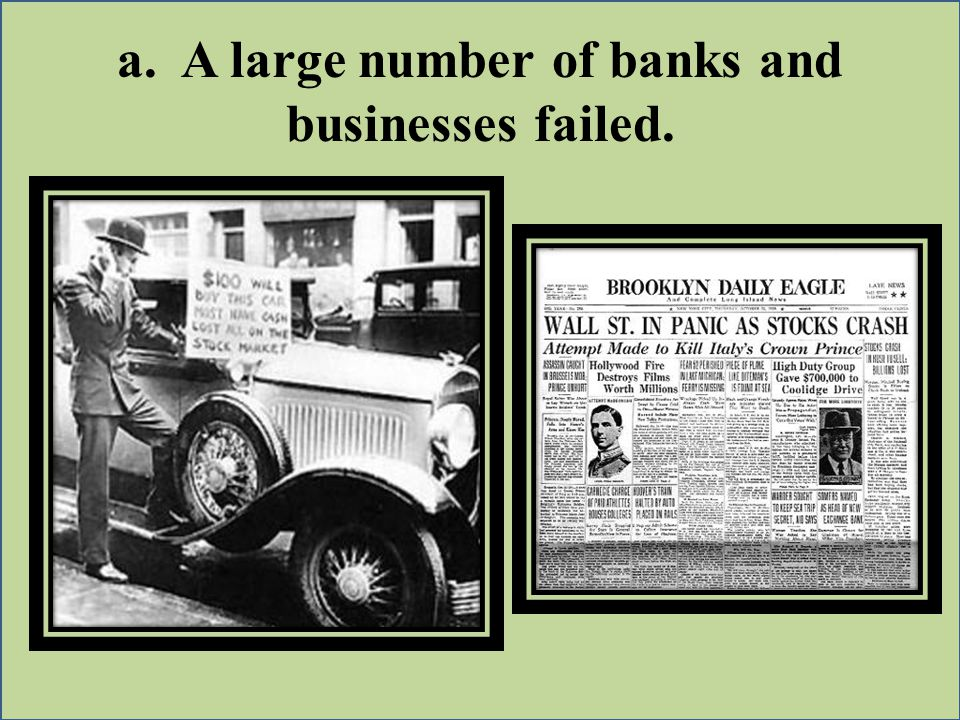 a. A large number of banks and businesses failed.