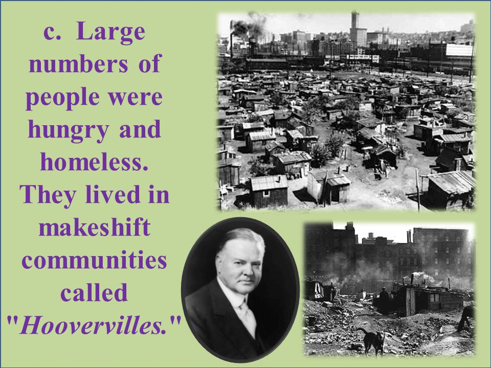 c. Large numbers of people were hungry and homeless.