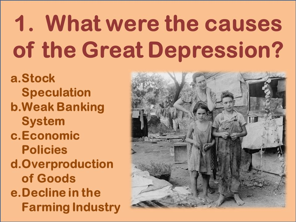 1. What were the causes of the Great Depression.