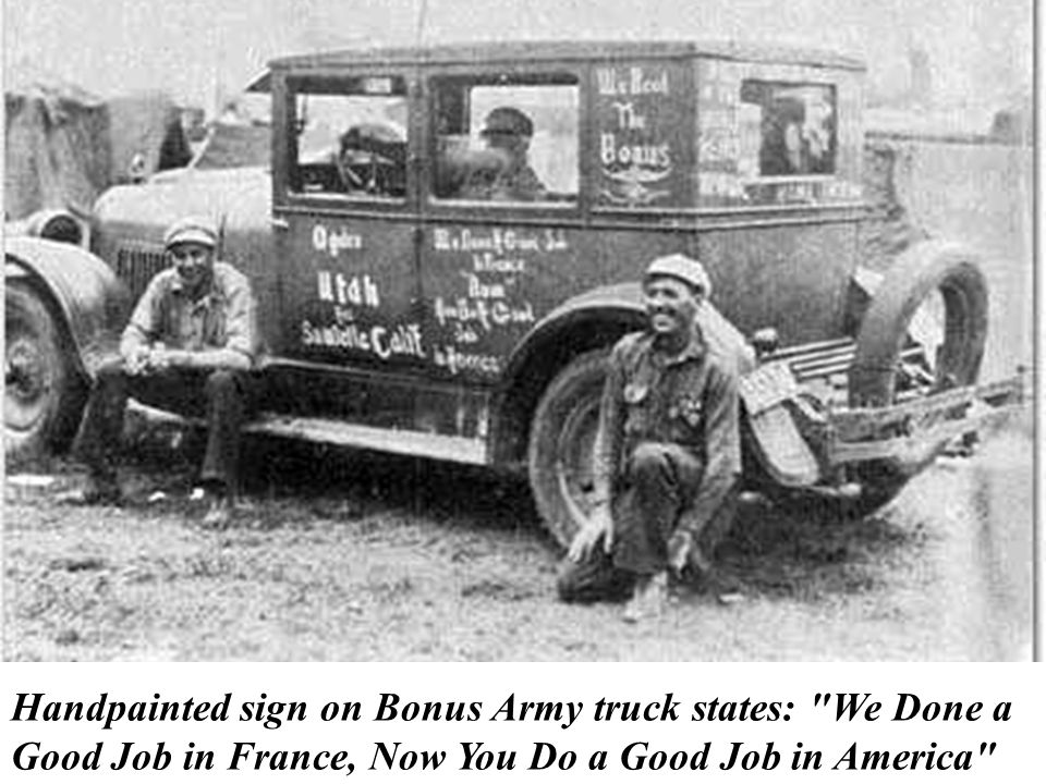 Handpainted sign on Bonus Army truck states: We Done a Good Job in France, Now You Do a Good Job in America
