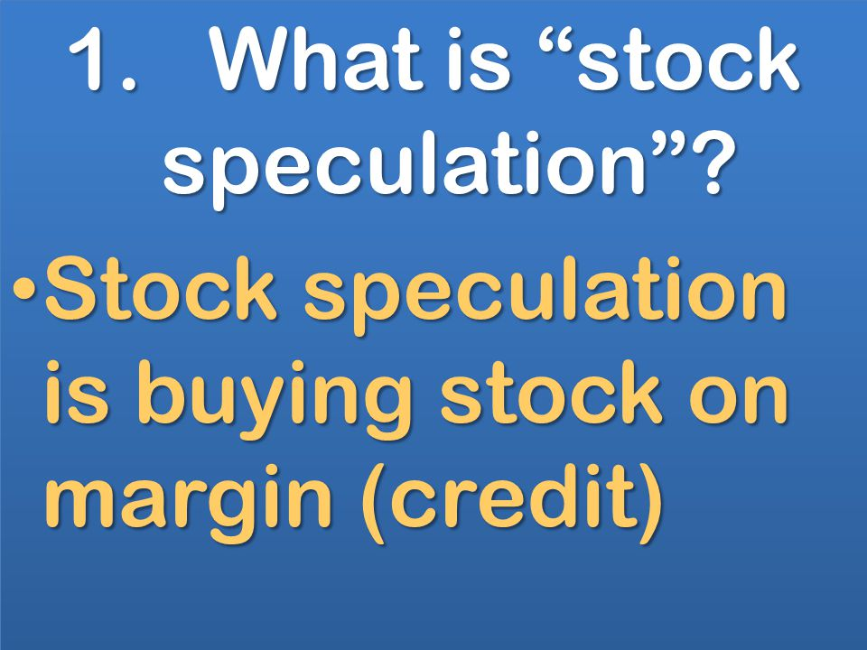 1. What is stock speculation.