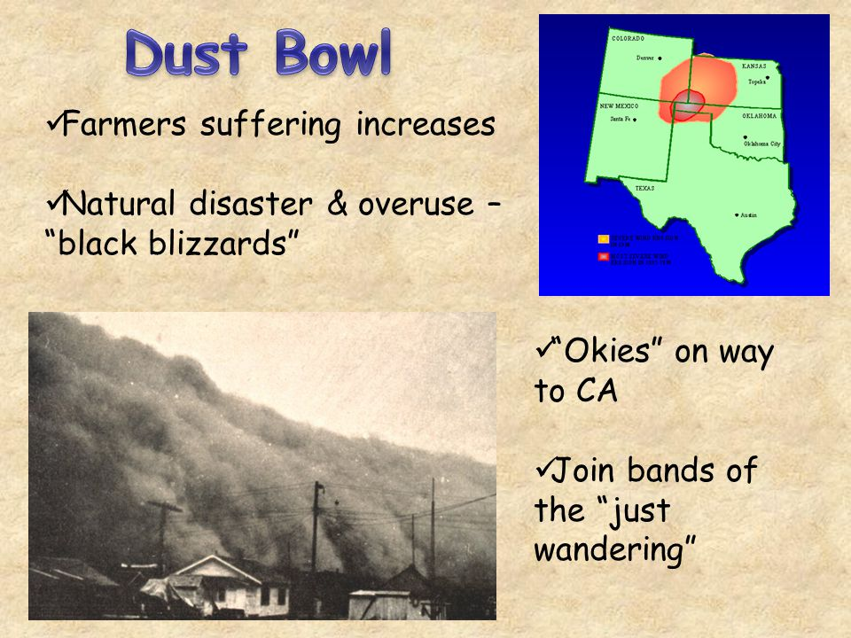 Farmers suffering increases Natural disaster & overuse – black blizzards Okies on way to CA Join bands of the just wandering
