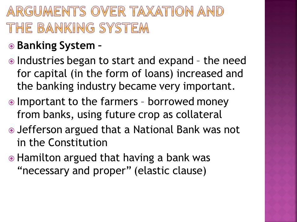 Banking System – Industries began to start and expand – the need for capital (in the form of loans) increased and the banking industry became very imp