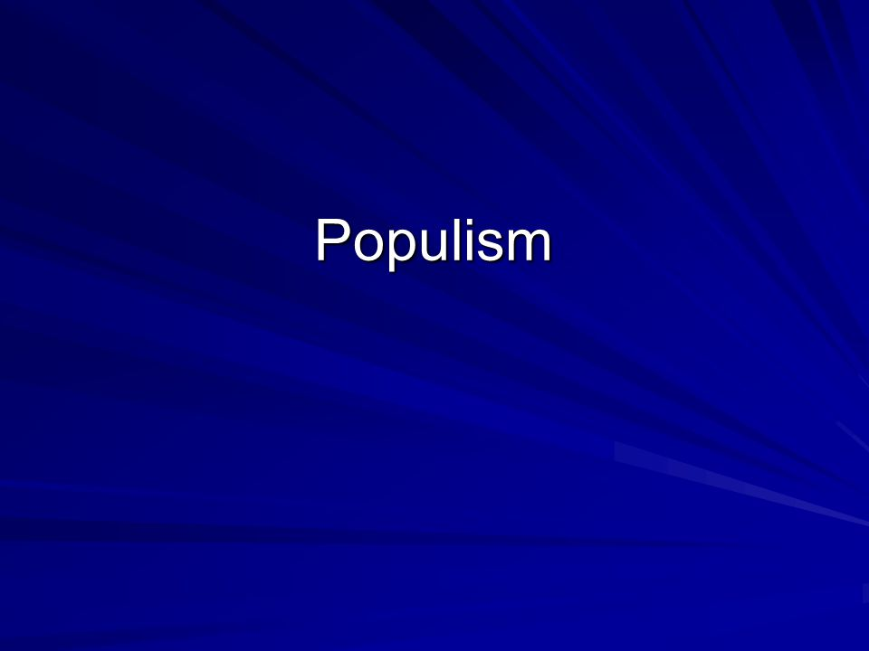 Populism Primarily an agrarian movement Farmers experienced hardships –Overproduction Technology increased production As Great Plains opened for settlement more areas were cultivated Prices went down –Unpredictability of weather –Tariffs made farmers pay more for American made equipment