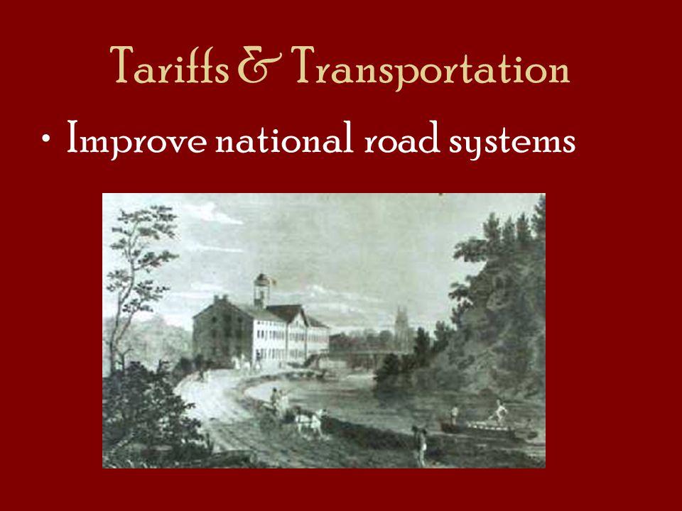 Tariffs & Transportation Improve national road systems