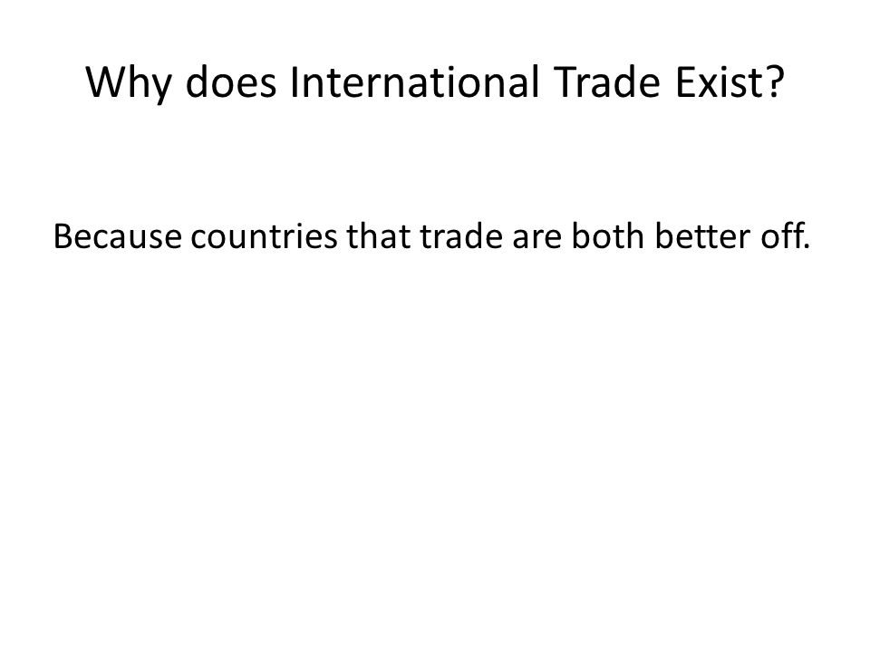 Comparative Advantage Two countries can both produce two goods.
