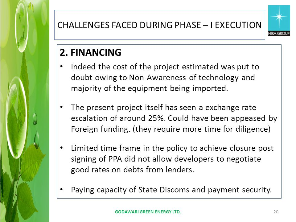 2. FINANCING Indeed the cost of the project estimated was put to doubt owing to Non-Awareness of technology and majority of the equipment being import