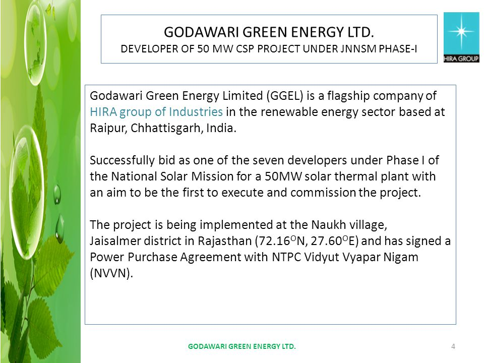 Godawari Green Energy Limited (GGEL) is a flagship company of HIRA group of Industries in the renewable energy sector based at Raipur, Chhattisgarh, I