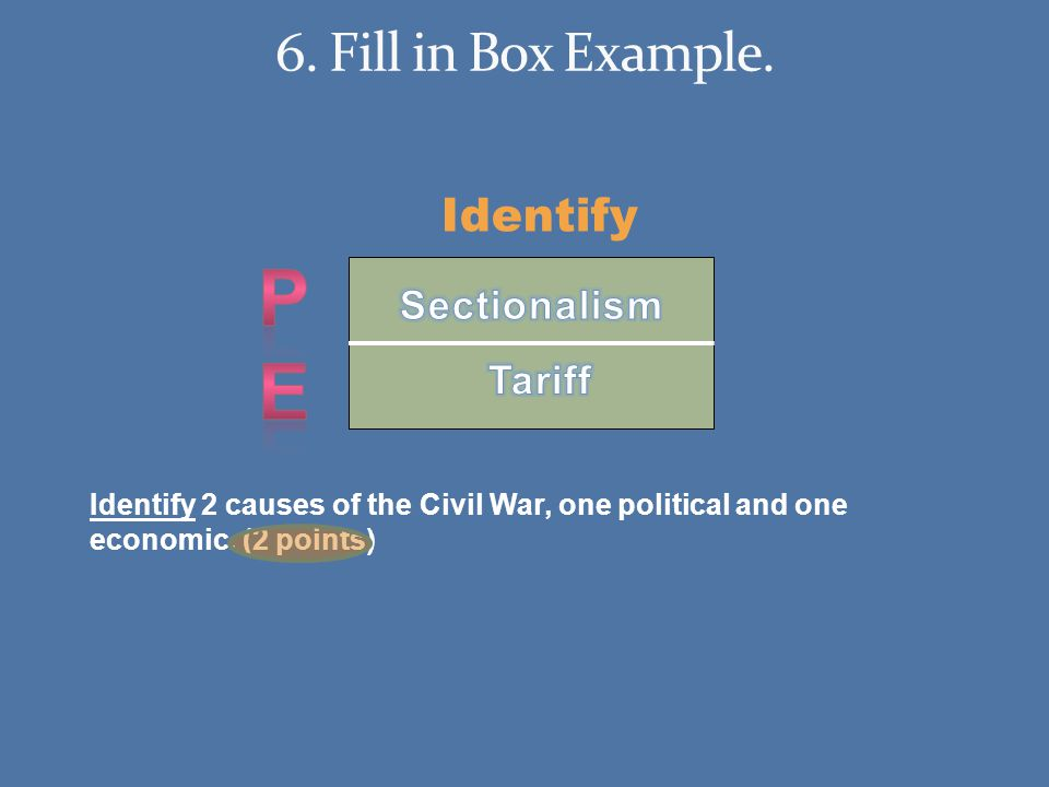 Identify Identify 2 causes of the Civil War, one political and one economic. (2 points)