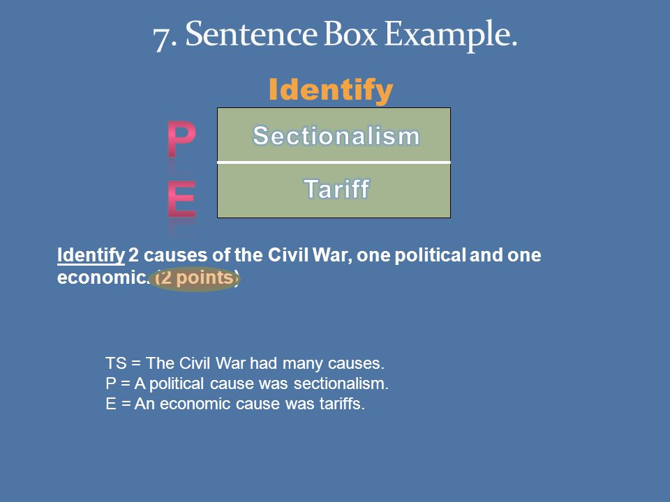 Identify Identify 2 causes of the Civil War, one political and one economic.