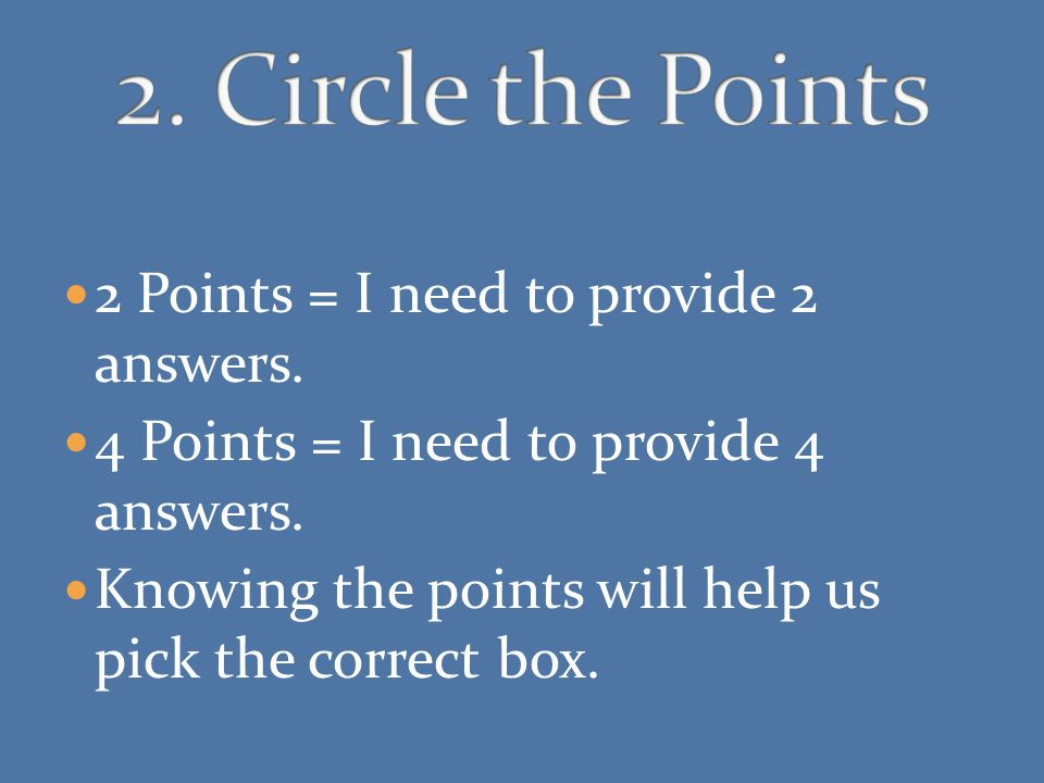 2 Points = I need to provide 2 answers. 4 Points = I need to provide 4 answers.