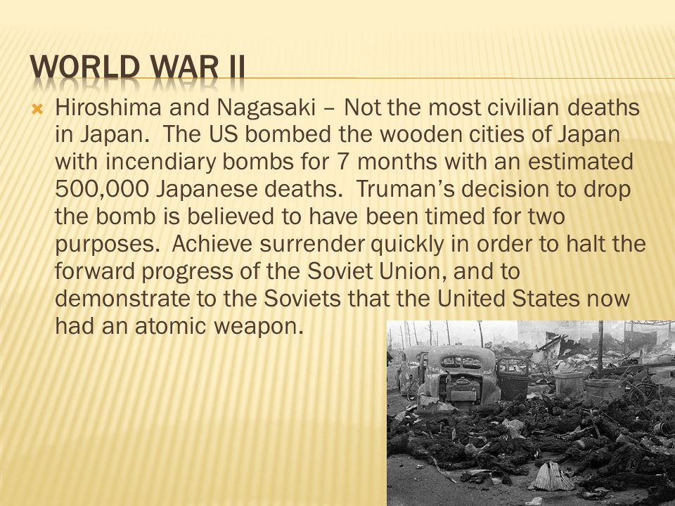 Hiroshima and Nagasaki – Not the most civilian deaths in Japan.