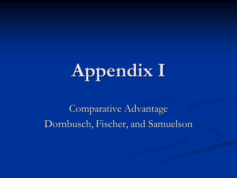 Appendix I Comparative Advantage Dornbusch, Fischer, and Samuelson