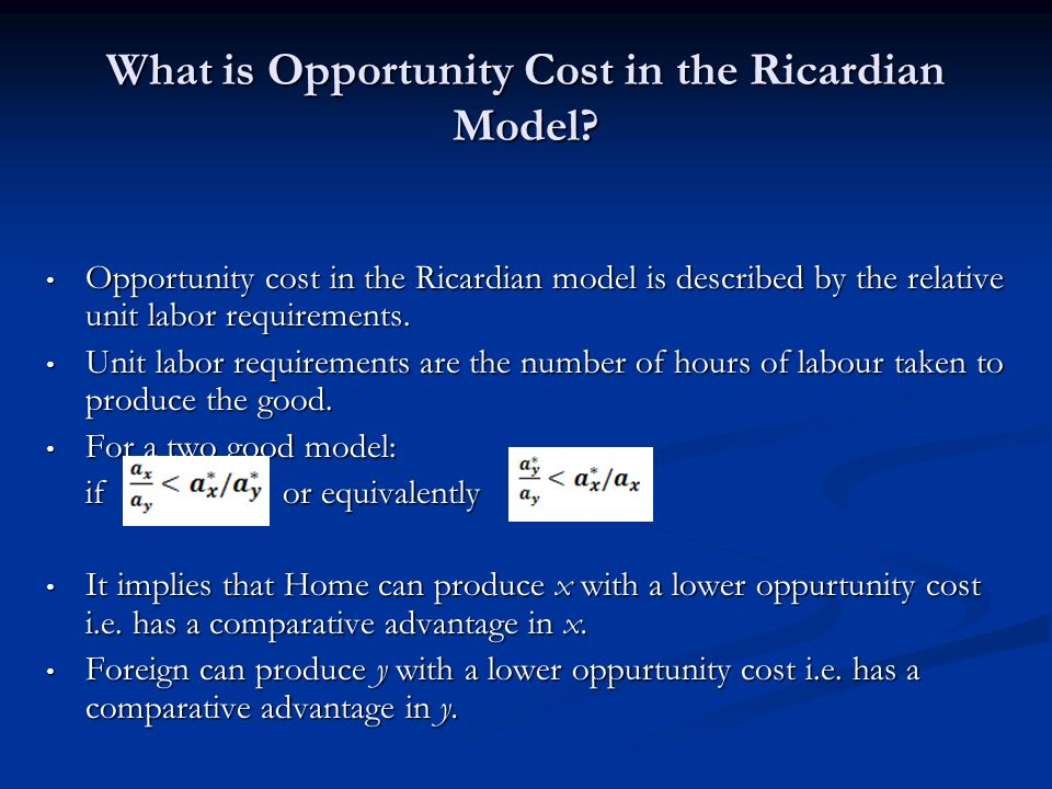 What is Opportunity Cost in the Ricardian Model.