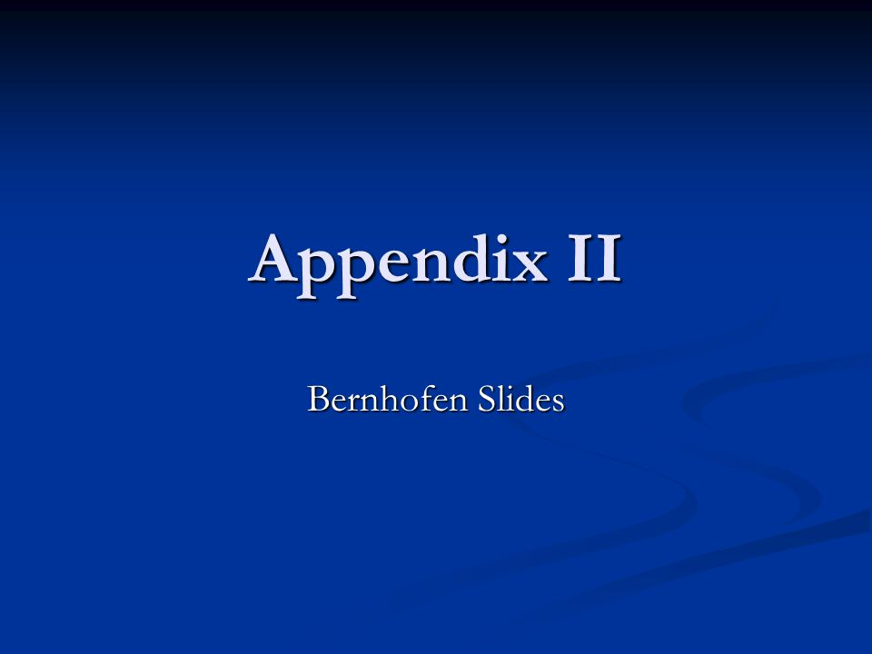 Appendix II Bernhofen Slides