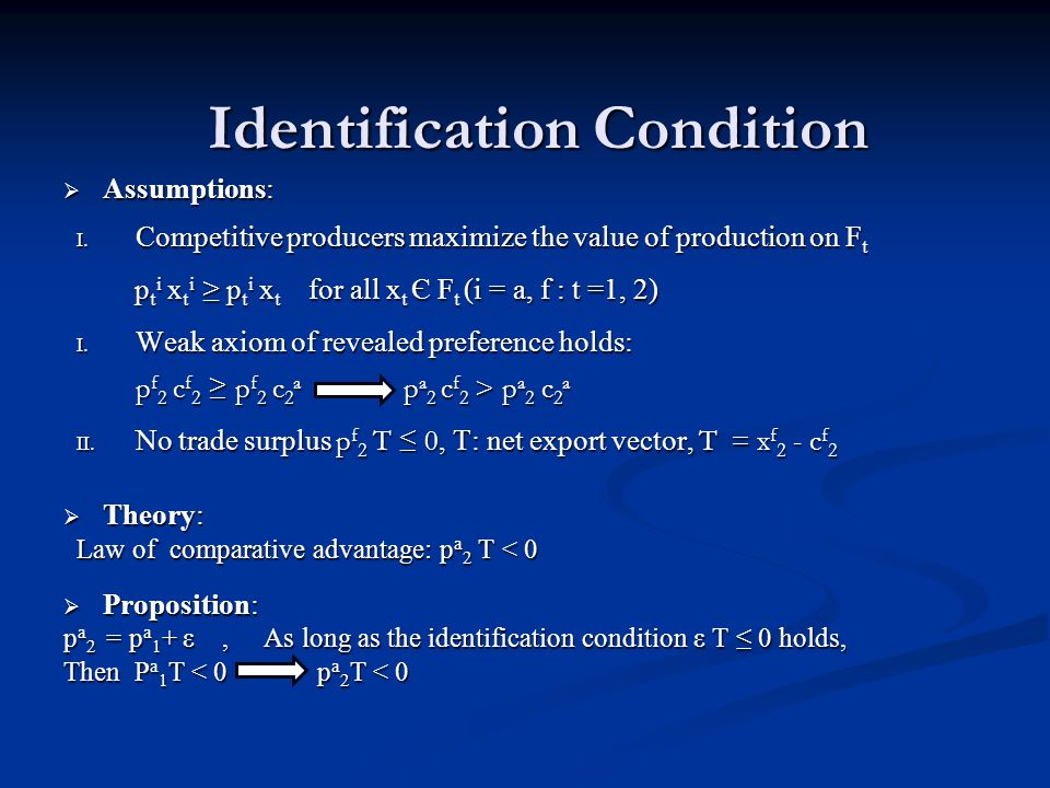Identification Condition Assumptions: Assumptions: I.